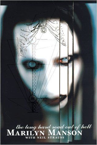 The Long Hard Road Out of Hell: Marilyn Manson, Neil Strauss: 9780060392581: Amazon.com: Books