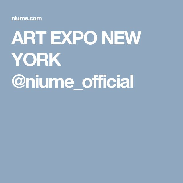 ART EXPO NEW YORK @niume_official