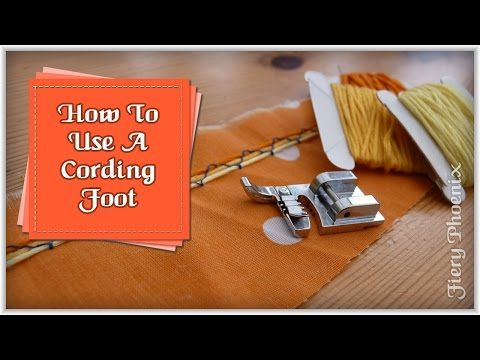 How To Use a Cording Foot :: by Babs at Fiery Phoenix - YouTube