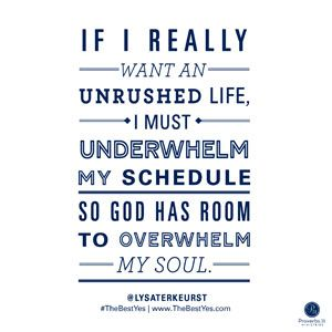 """""""If I really want an unrushed life, I must underwhelm my schedule so God has room to overwhelm my soul."""" - Lysa TerKeurst // When your life is set to the rhythm of rush, finding an unrushed pace can seem impossible. CLICK for insights on making wise decisions in the midst of endless demands."""