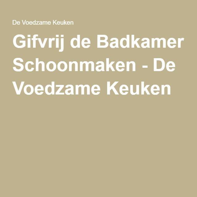 Nieuwe Badkamer Groningen ~ dan 1000 idee?n over Badkamer Schoonmaken op Pinterest  Schoonmaken
