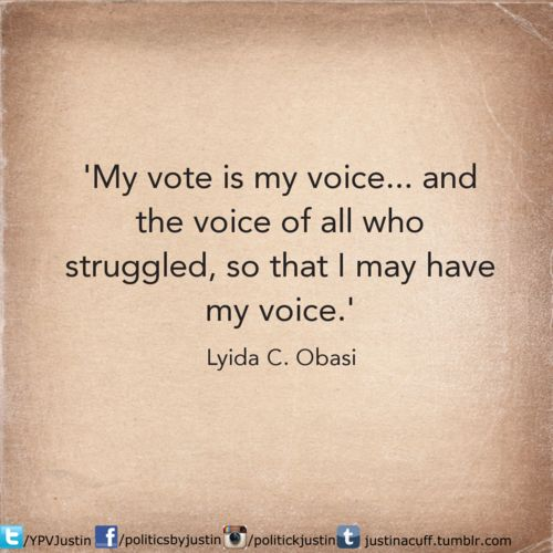 best our favorite vote ads slogans and pictures images on my vote is my voice and the voice of all who struggled