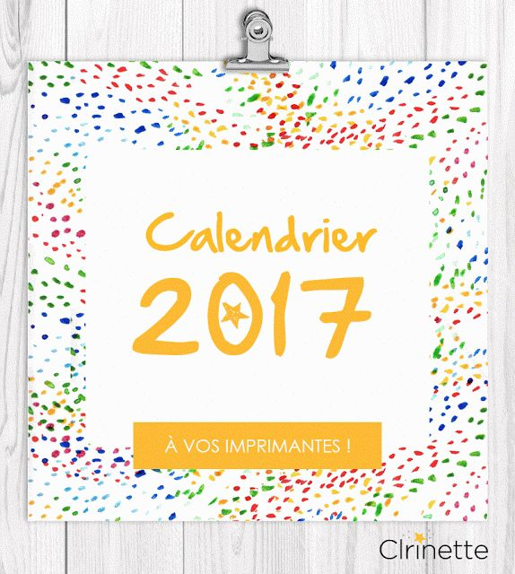 Calendrier 2017 gratuit à télécharger et imprimer sur http://clrinette.blogspot.fr