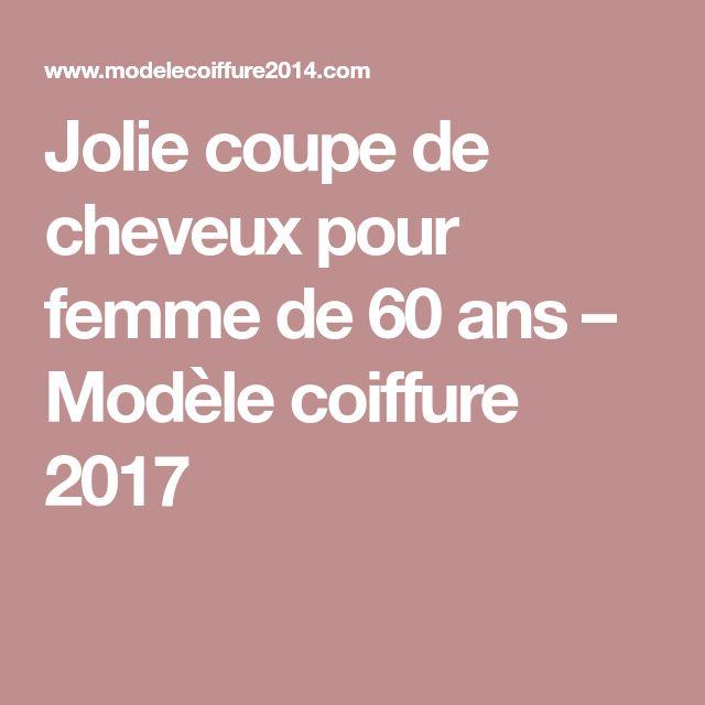 Les 25 meilleures id es de la cat gorie femme 60 ans sur pinterest femme 50 ans anniversaire - Modele de coiffure femme 2017 ...
