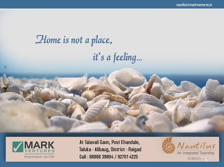 """Home is not a place, its a feeling.""..... http://nautilusalibaug.in/Weekend-Home/#"