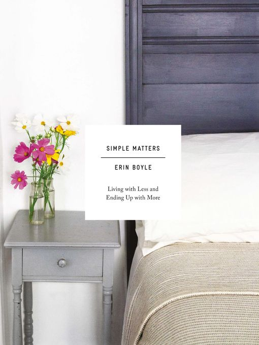 For anyone looking to declutter, organize, and simplify, author Erin Boyle shares practical guidance and personal insights on small-space living and conscious consumption. At once pragmatic and philosophical, Simple Matters is a nod to the growing consensus that living simply and purposefully is mor...