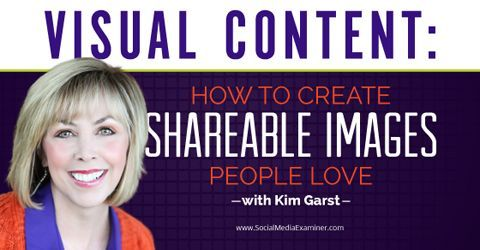 Learn how to create shareable images that enhance your social media marketing A Michael Stelzner interviews Kim Garst. http://www.socialmediaexaminer.com/visual-content-with-kim-garst/?utm_source=Pinterest&utm_medium=PinterestPage&utm_campaign=New