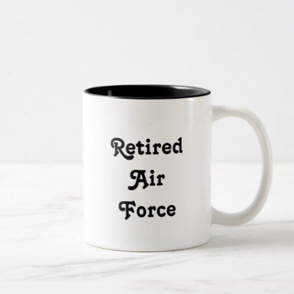Retired Air Force Two-Tone Coffee Mug  $16.85  by BootsPlace  - custom gift idea
