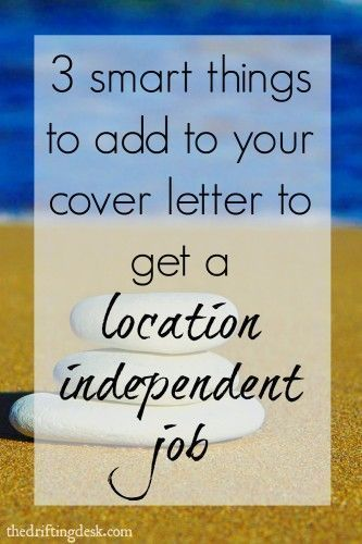 Want to start working a full-time remote job? Check out these 3 smart things to add to your cover letter to help you land that a location independent job.