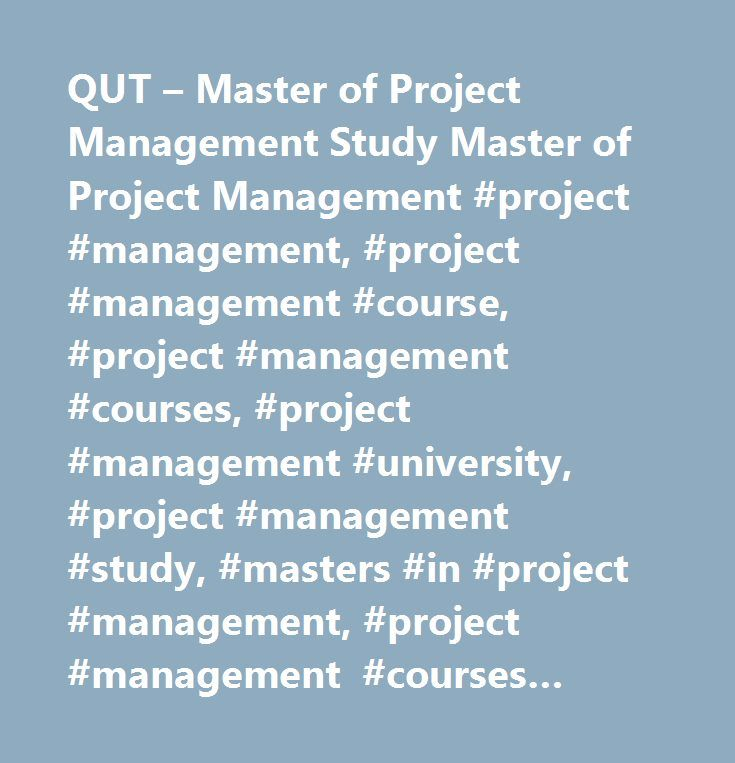 QUT – Master of Project Management Study Master of Project Management #project #management, #project #management #course, #project #management #courses, #project #management #university, #project #management #study, #masters #in #project #management, #project #management #courses #brisbane, #project #management #course #brisbane, #qut #master #of #project #management…