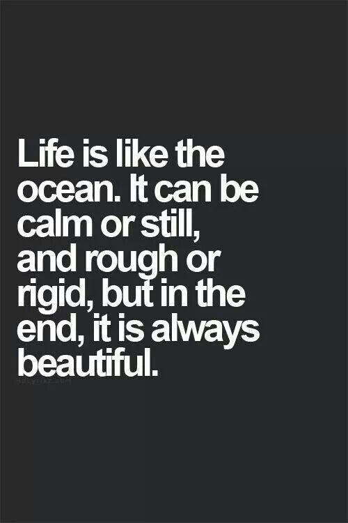 #Life is like the #ocean..... ~ #quote