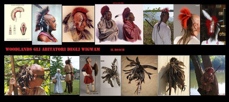 Il roach è un ornamento del capo indossato dai guerrieri. E 'tipicamente costruito o da crini d'istrice (non aculei) o da crini dalla coda del cervo coda bianca. Alcuni roach sono costruiti utilizzando penne caudali di tacchino selvatico