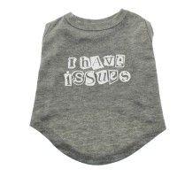 i-have-issues-screen-print-dog-tshirt-gray-1.jpg