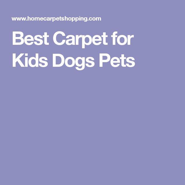 Best Carpet for Kids Dogs Pets