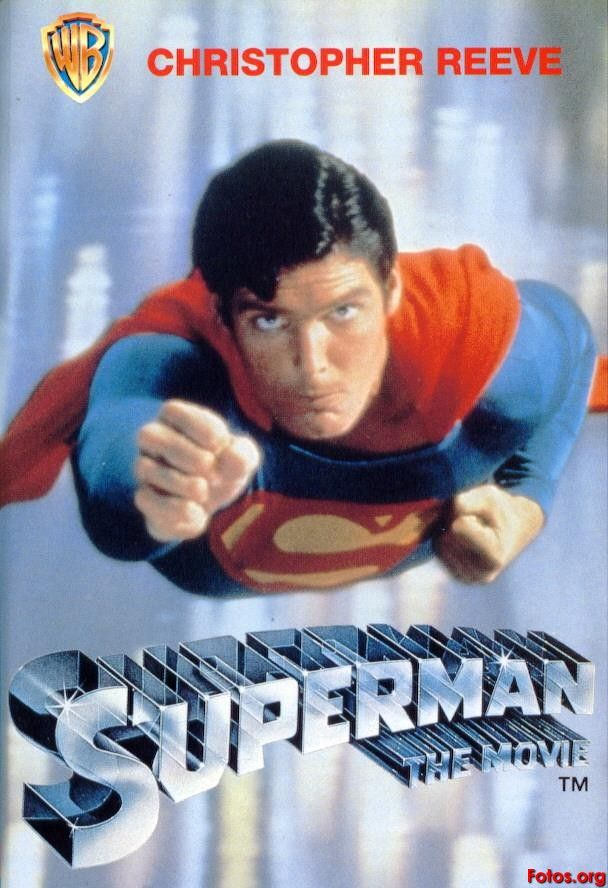 Superman...Christoper Reeve made me believe a man can fly...