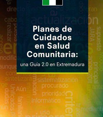 Acceso gratuito. Planes de Cuidados en Salud Comunitaria: una Guía 2.0 en Extremadura