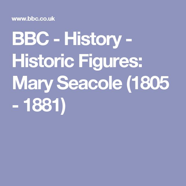 BBC - History -  Historic Figures: Mary Seacole (1805 - 1881)