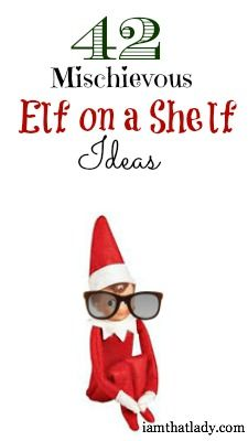 42 Mischievous Elf on a Shelf Ideas - some are cute. Others not so much. What's with all the toilet ones?! Eww!