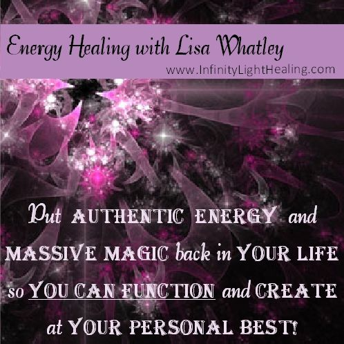Put authentic energy and massive magic back in you're life so you can function and create at your personal best! Energy Healing with Lisa at www.InfinityLightHealing.com