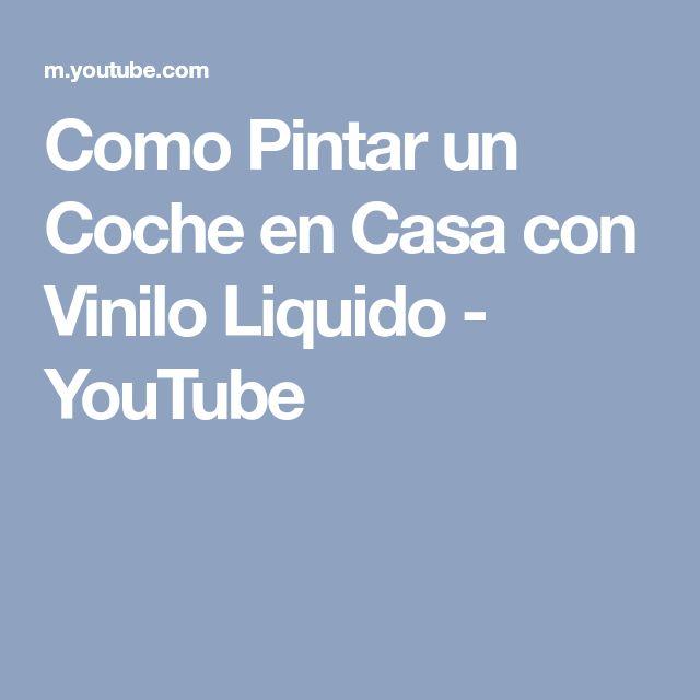 Como Pintar un Coche en Casa con Vinilo Liquido - YouTube