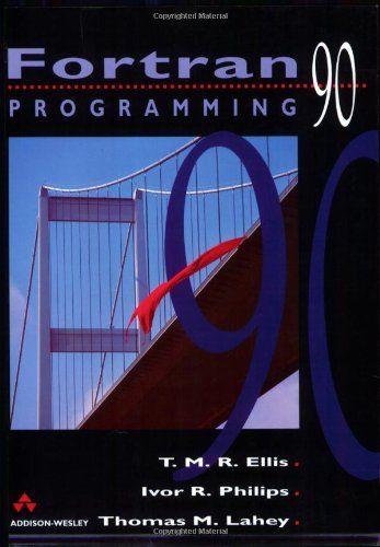 Fortran 90 Programming (International Computer Science Series)
