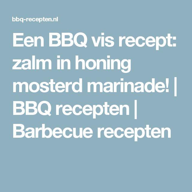 Een BBQ vis recept: zalm in honing mosterd marinade! | BBQ recepten | Barbecue recepten