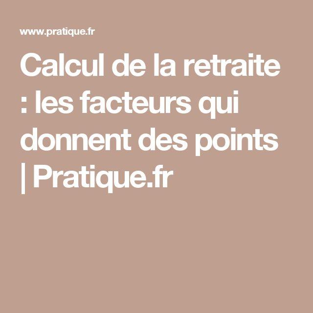 Calcul de la retraite : les facteurs qui donnent des points  Pratique.fr
