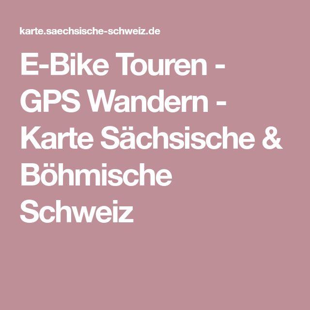 E-Bike Touren - GPS Wandern - Karte Sächsische & Böhmische Schweiz
