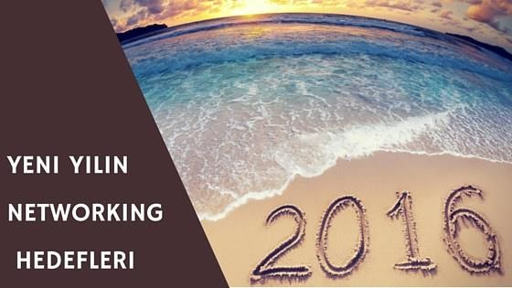 Yeni Yılın Networking Hedefleri