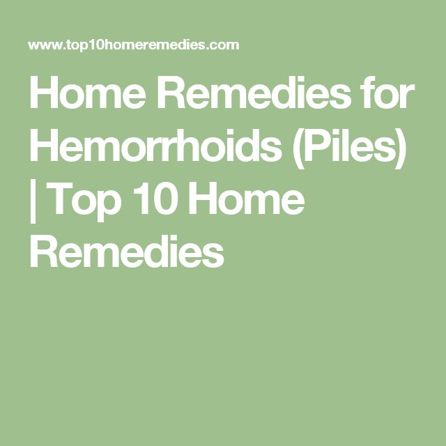 how to get rid of piles home remedies
