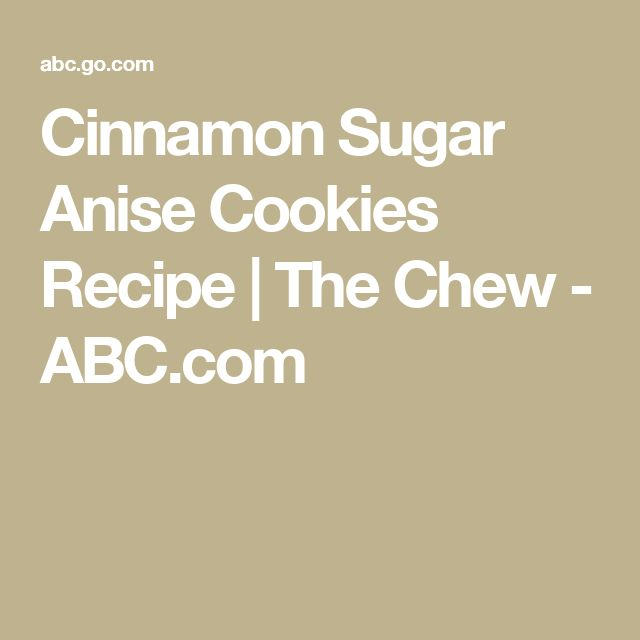 Cinnamon Sugar Anise Cookies Recipe | The Chew - ABC.com