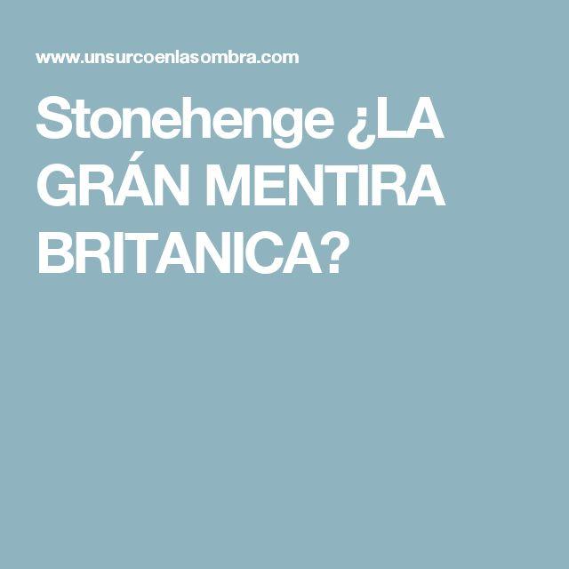 Stonehenge ¿LA GRÁN MENTIRA BRITANICA?