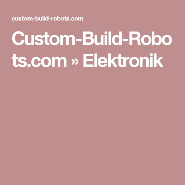 Custom-Build-Robots.com » Elektronik