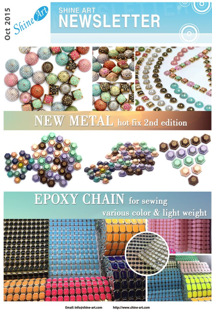 Please welcome our updated News letter of October! We proudly introduce our 2nd edition of fabulous New Metal Hot Fix. And Epoxy Chain for unique and vivid style.  Please feel free to contact us. info@shine-art.com