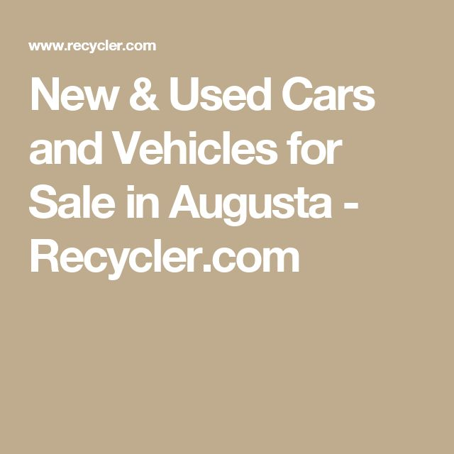 New & Used Cars and Vehicles for Sale in Augusta - Recycler.com