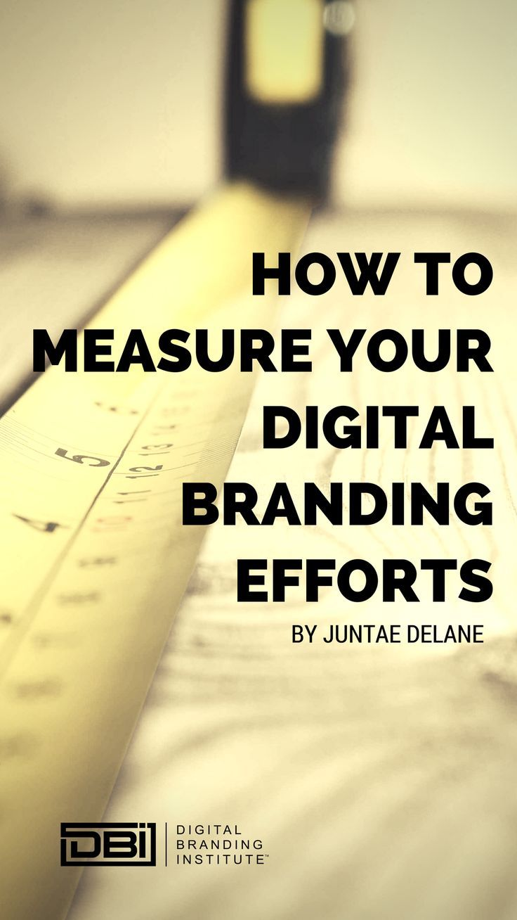How To Measure Your Digital Branding Efforts Digital Branding How To Measure Yourself