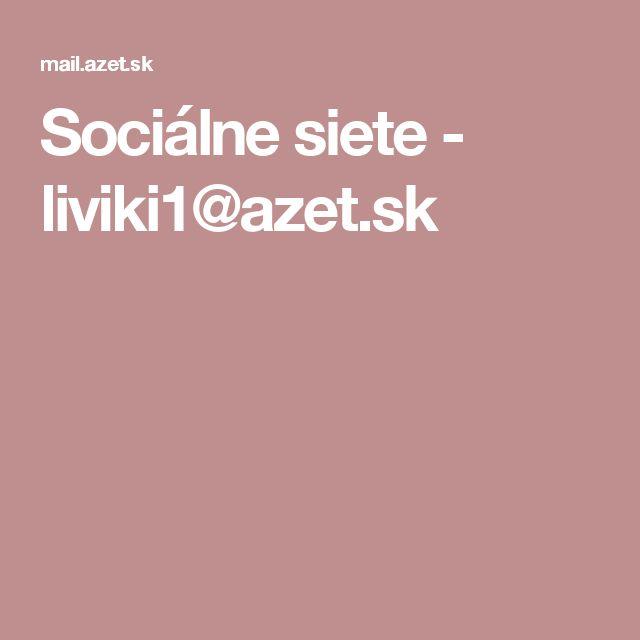 Sociálne siete - liviki1@azet.sk