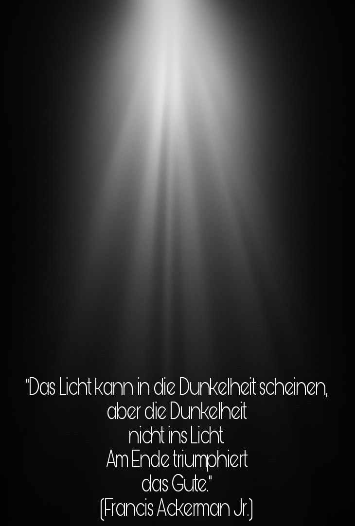 Francis Ackerman Jr Dunkelheit Licht Spruch Ethan Cross Licht Spruch Licht In Der Dunkelheit Spruche