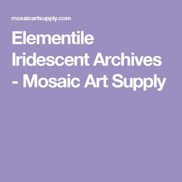 Elementile Iridescent Archives - Mosaic Art Supply