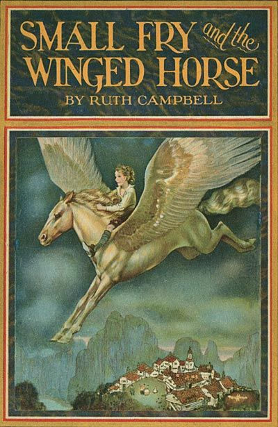 Small Fry and the Winged Horse, written by Ruth Campbell, illustrated by Gustaf Tenggren