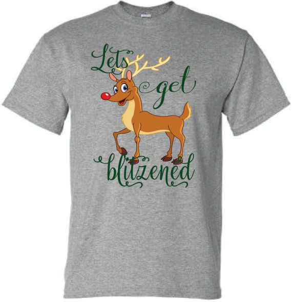 Let's get Blitzened Christmas shirt, Reindeer shirt, adult Christmas shirt, Funny Christmas shirt, up to 5xl