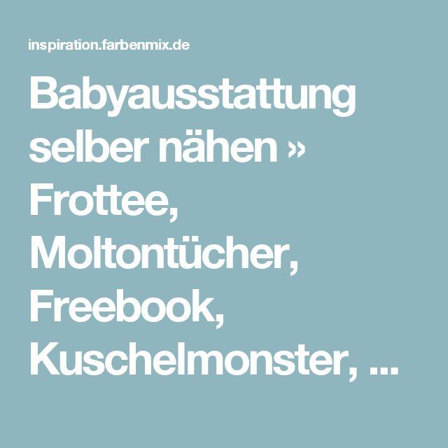 Babyausstattung selber nähen » Frottee, Moltontücher, Freebook, Kuschelmonster, Anleitungen, Zwergenverpackungen » Farbenmix