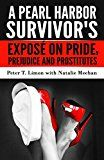 Free Kindle Book -   A Pearl Harbor Survivor's Exposé on Pride, Prejudice and Prostitutes Check more at http://www.free-kindle-books-4u.com/biographies-memoirsfree-a-pearl-harbor-survivors-expose-on-pride-prejudice-and-prostitutes/