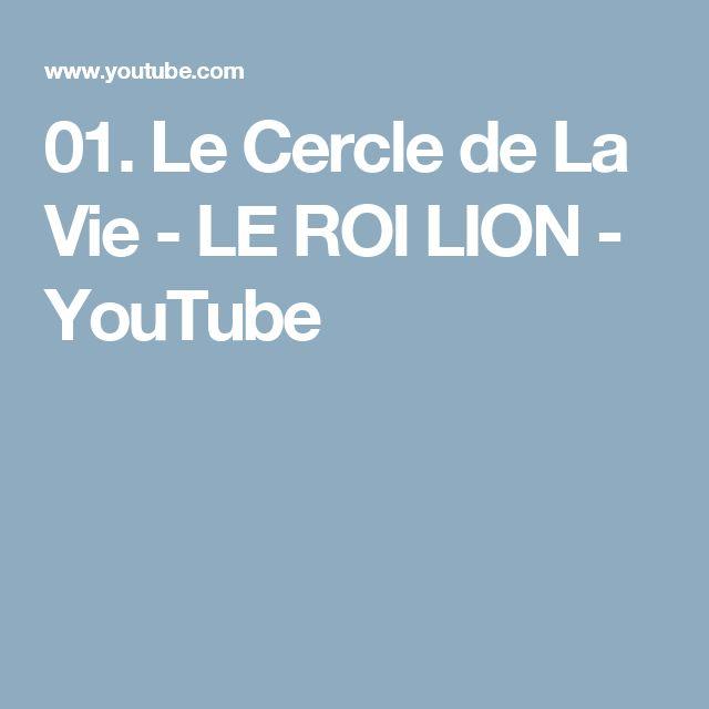 01. Le Cercle de La Vie - LE ROI LION - YouTube
