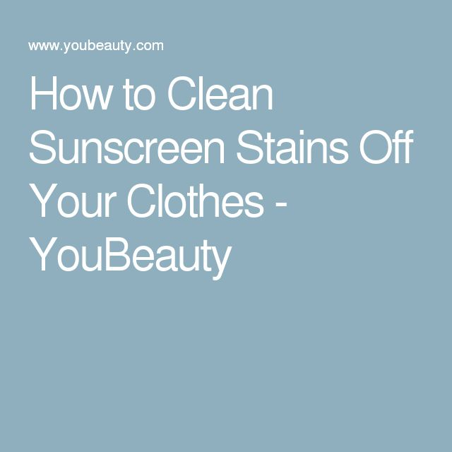 How to Clean Sunscreen Stains Off Your Clothes - YouBeauty