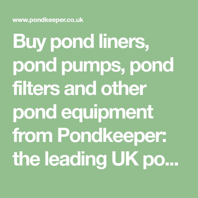 Buy pond liners, pond pumps, pond filters and other pond equipment from Pondkeeper: the leading UK pond supplies specialist.