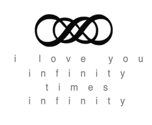 """Daniel and my saying (always have. Did in our vows, have it in our house) is """"our love is times infinity for eternity!"""""""