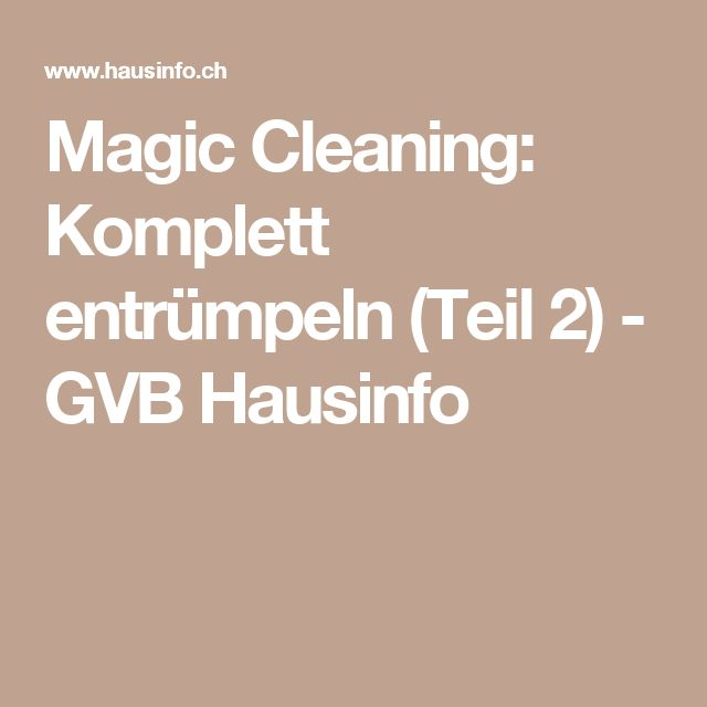 Magic Cleaning: Komplett entrümpeln (Teil 2)  - GVB Hausinfo