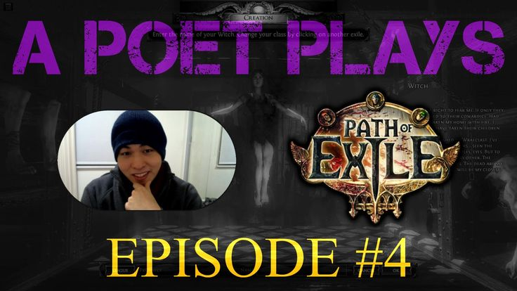 A Poet Plays -  Path of Exile -  Ep 4 - Bastards...