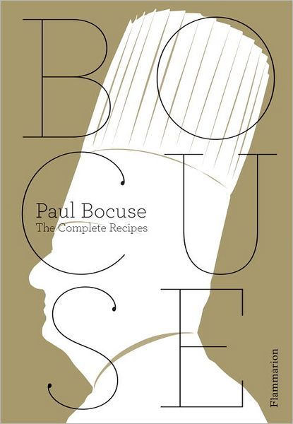 Paul Bocuse  The Complete Recipes    By: Paul Bocuse  Photographed by Jean-Charles Vaillant and Eric Trochon